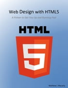 Web Design With Html5, a Primer by Matthew Macarty