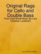 Original Rags for Cello and Double Bass - Pure Duet Sheet Music By Lars Christian Lundholm by Lars Christian Lundholm