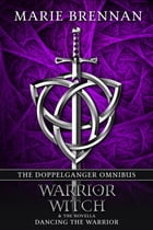 The Doppelganger Omnibus: includes Warrior, Witch & Dancing the Warrior by Marie Brennan