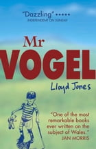 Mr. Vogel by Lloyd Jones