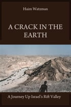 A Crack in the Earth by Haim Watzman