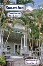 Sunset Inn: Tales from the North Shore by Aloha Romance Writers