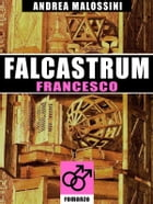 Falcastrum - Francesco by Andrea Malossini