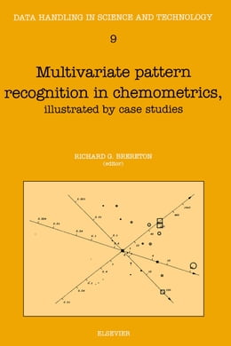 Book Multivariate Pattern Recognition in Chemometrics: Illustrated by Case Studies by Brereton, R.G.