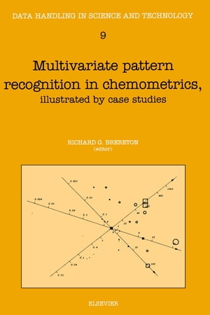 Multivariate Pattern Recognition in Chemometrics: Illustrated by Case Studies