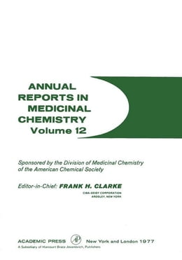 Book Annual Reports in Medicinal Chemistry by Clarke, Frank H.