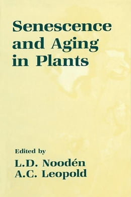 Book Senescence and Aging in Plants by Nooden, L.D.