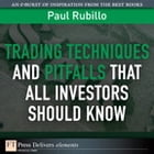 Trading Techniques and Pitfalls That All Investors Should Know by Paul Rubillo