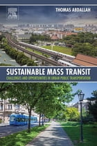 Sustainable Mass Transit: Challenges and Opportunities in Urban Public Transportation by Thomas Abdallah