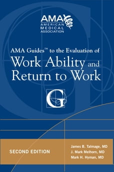 AMA Guide to the Evaluation of Work Ability and Return to Work, Second Edition