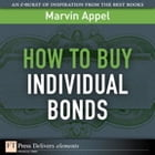 How to Buy Individual Bonds by Marvin Appel
