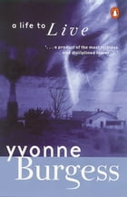 A Life To Live by Yvonne  Burgess