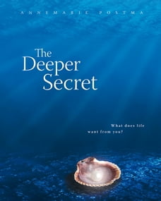 The Deeper Secret: What Does Life Want From You?