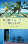 Within the Space of the Moment 14ca1667-eca3-4aa9-a3f2-1ae2ef7ffa95