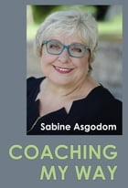 Coaching My Way by Sabine Asgodom