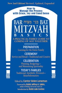 Bar/Bat Mitzvah Basics 2/E: A Practical Family Guide to Coming of Age Together