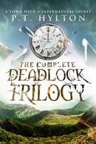 The Deadlock Trilogy Box Set by P.T. Hylton