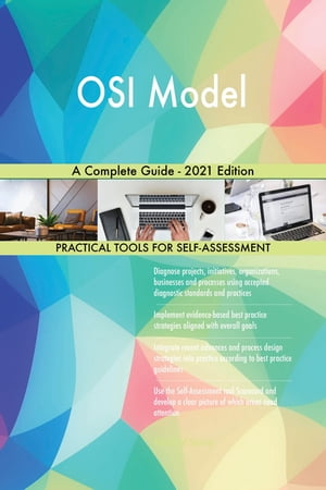 OSI Model A Complete Guide - 2021 Edition by Gerardus Blokdyk