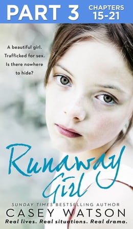 Book Runaway Girl: Part 3 of 3: A beautiful girl. Trafficked for sex. Is there nowhere to hide? by Casey Watson