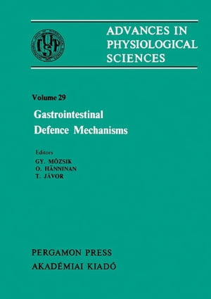 Gastrointestinal Defence Mechanisms: Satellite Symposium of the 28th International Congress of Physiological Sciences, Pécs, Hungary, 198 by Gy. Mózsik