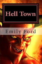 Hell Town by Emily Ford