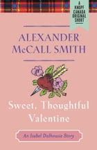Sweet, Thoughtful Valentine: An Isabel Dalhousie Story (e-short) by Alexander McCall Smith
