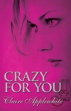 Crazy for You by Claire Applewhite