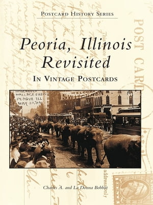 Peoria,  Illinois Revisited in Vintage Postcards