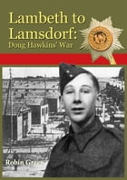 Lambeth to Lamsdorf: Doug Hawkins' War by Robin Green