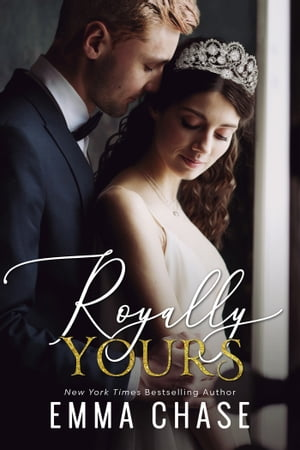 Royally Yours: A Standalone Romance by Emma Chase