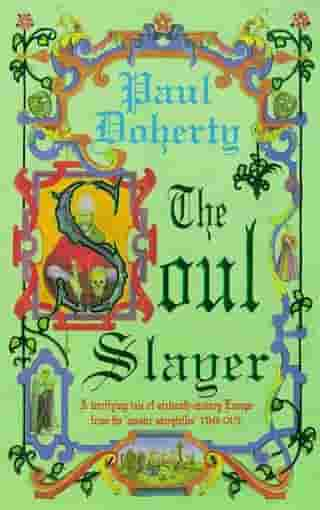 The Soul Slayer: A terrifying tale of Elizabethan suspense by Paul Doherty