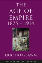 Age Of Empire: 1875-1914 by Eric Hobsbawm