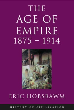 Book Age Of Empire: 1875-1914 by Eric Hobsbawm