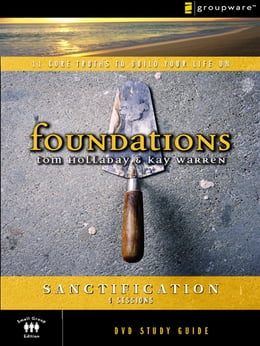 Book The Sanctification Study Guide by Tom Holladay,Kay Warren