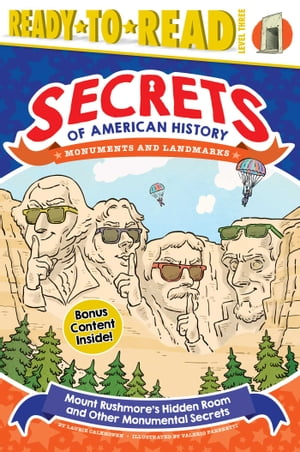 Mount Rushmore's Hidden Room and Other Monumental Secrets: Monuments and Landmarks by Laurie Calkhoven