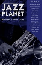 Jazz Planet by E. Taylor Atkins