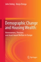Demographic Change and Housing Wealth:: Home-owners, Pensions and Asset-based Welfare in Europe