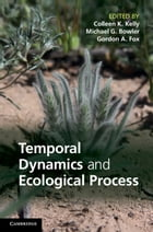 Temporal Dynamics and Ecological Process