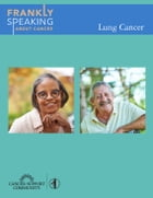 Frankly Speaking About Cancer: Lung Cancer by Cancer Support Community