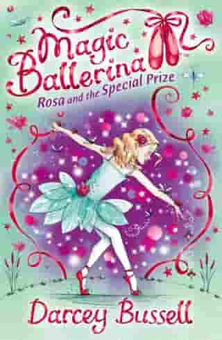 Rosa and the Special Prize (Magic Ballerina, Book 10) by Darcey Bussell