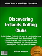 Discovering Irelandís Golfing Clubs by Walter L. Anderson