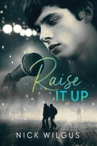 Raise It Up by Nick Wilgus