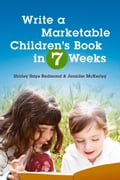 Write a Marketable Childrens Book in 7 Weeks
