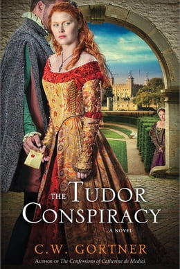 Book The Tudor Conspiracy: A Novel by C. W. Gortner