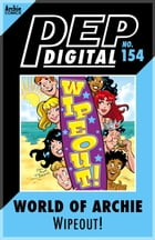 Pep Digital Vol. 154: World of Archie: Wipeout! by Archie Superstars