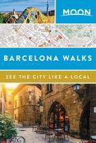 Moon Barcelona Walks by Moon Travel Guides