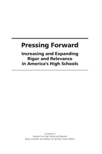 Pressing Forward: Increasing and Expanding Rigor and Relevance in America's High Schools