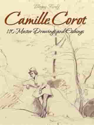 Camille Corot: 110 Master Drawings and Etchings
