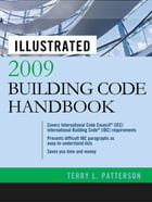 Illustrated 2009 Building Code Handbook by Terry Patterson