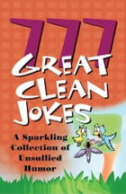 777 Great Clean Jokes by Barbour Publishing